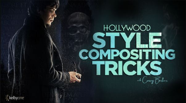 KelbyOne Hollywood Style Compositing Tricks with Corey Barker