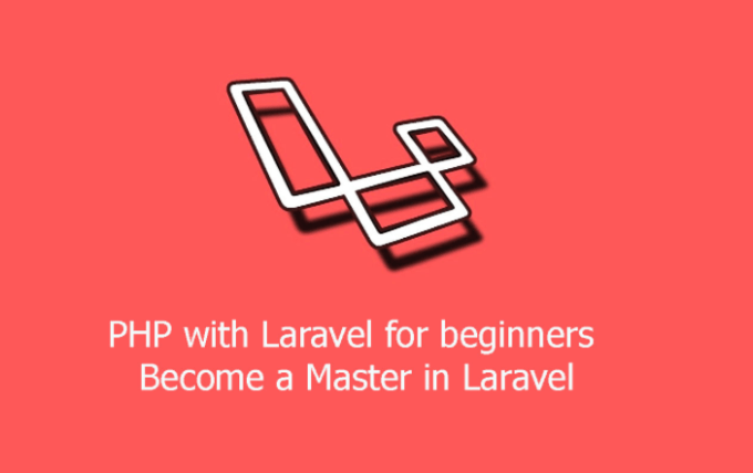 PHP with Laravel for beginners – Become a Master in Laravel