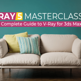 Gumroad – V-Ray 5 Masterclass: Your Complete Guide to V-Ray for 3ds Max (Premium)