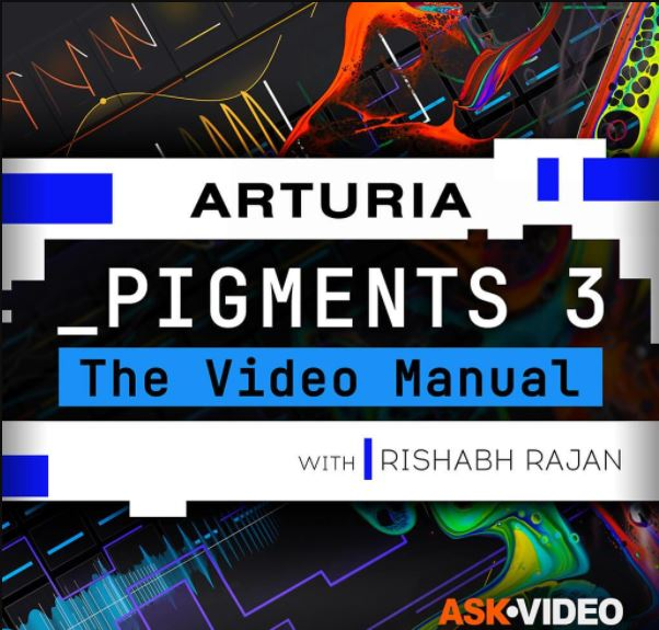 Ask Video Pigments 3 101 Pigments 3 The Video Manual TUTORiAL