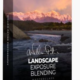 Willliam Patino – Photography Exposure Blending Masterclass (Premium)