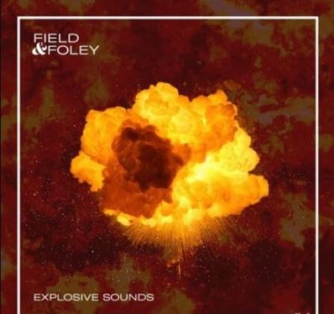 Field and Foley Explosive Sounds [WAV]