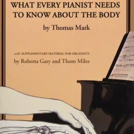 What Every Pianist Needs to Know About the Body (Premium)