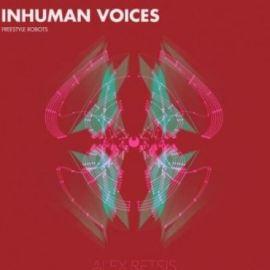 Alex Retsis Inhuman Voices Freestyle Robots [WAV] (Premium)