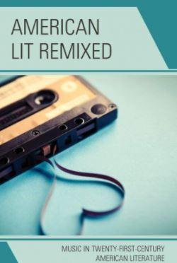 American Lit Remixed Music in Twenty-First-Century American Literature