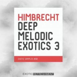 Exotic Refreshment Himbrecht Deep Melodic Exotics 3 Sample Pack [WAV] (Premium)