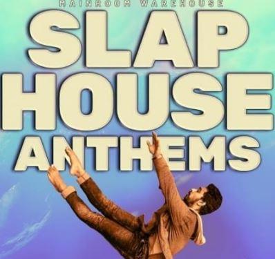 Mainroom Warehouse Slap House Anthems [WAV, MiDi, Synth Presets]