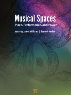 Musical Spaces Place Performance and Power