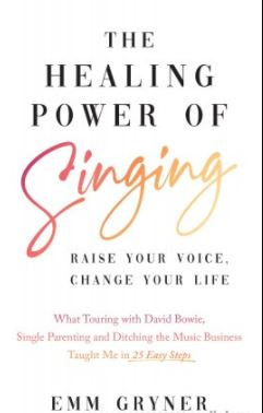 The Healing Power of Singing Raise Your Voice, Change Your Life