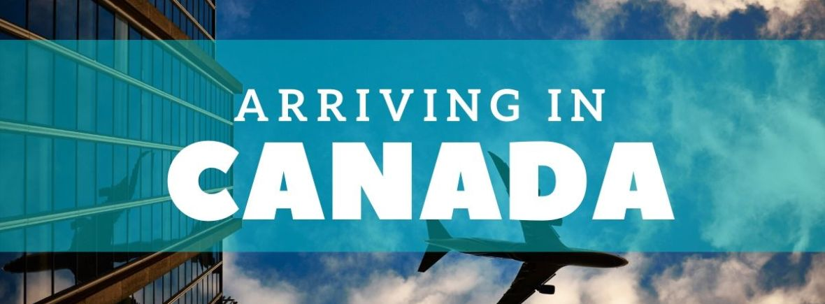 arriving in canada