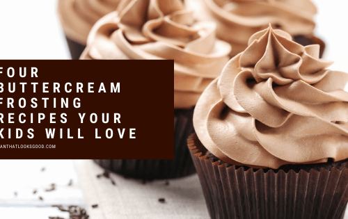 4 Buttercream Frosting Recipes You and Your Kids Will Love