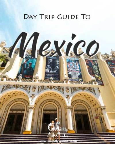 Day Trip Guide: Tijuana, MEX