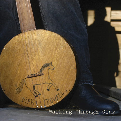 Dirk Powell - Walking Through Clay (Sugar Hill Records)