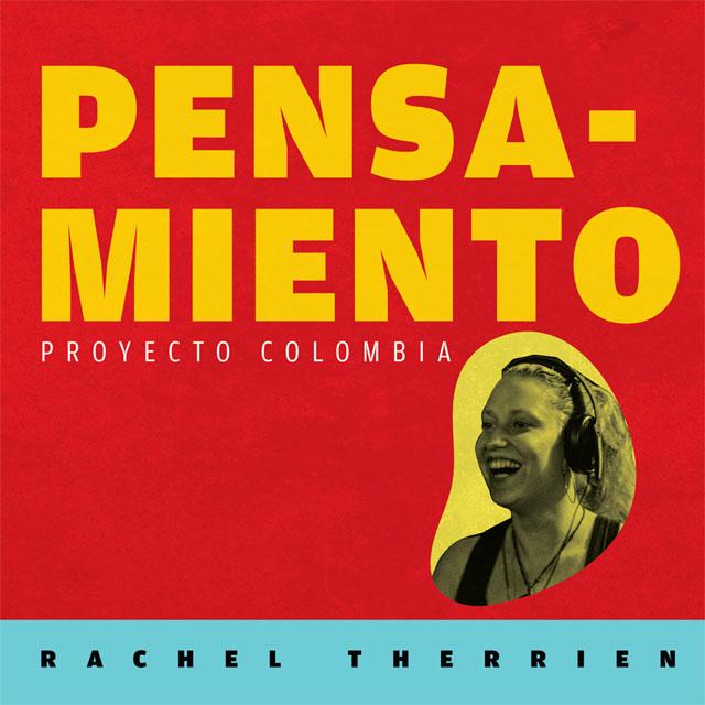 Rachel Therrien - Pensamiento - Proyecto Colombia