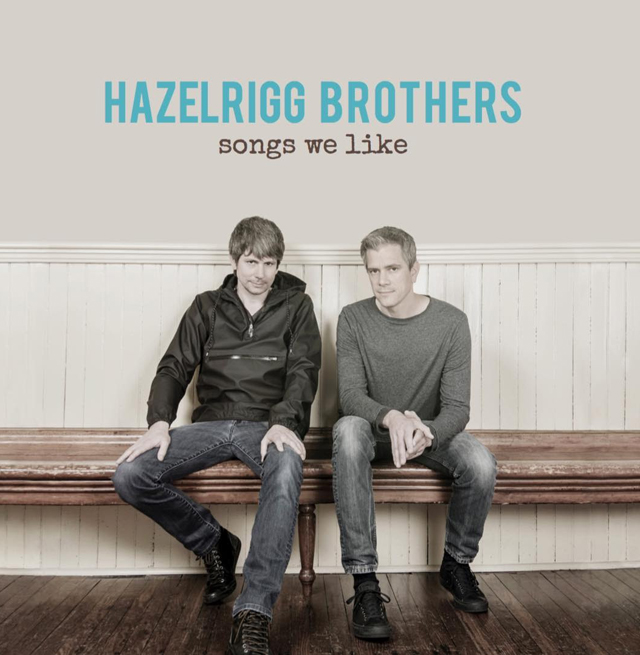 Hazelrigg Brothers: Songs We Like