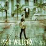 Igor Willcox: #1