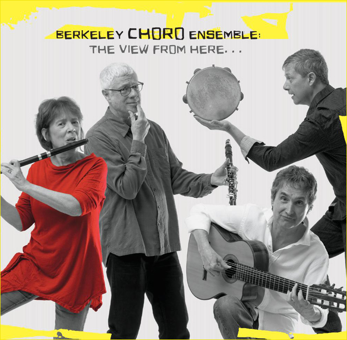 Berkeley Choro Ensemble: The View from Here