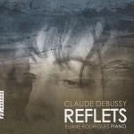 Elaine Rodrigues: Claude Debussy - Reflets