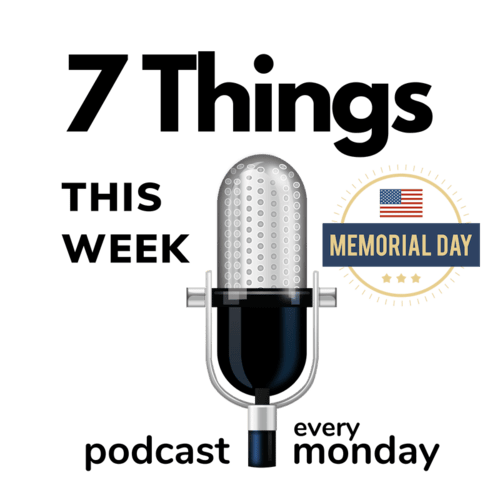 7 Things To Do This Week | Memorial Day Edition