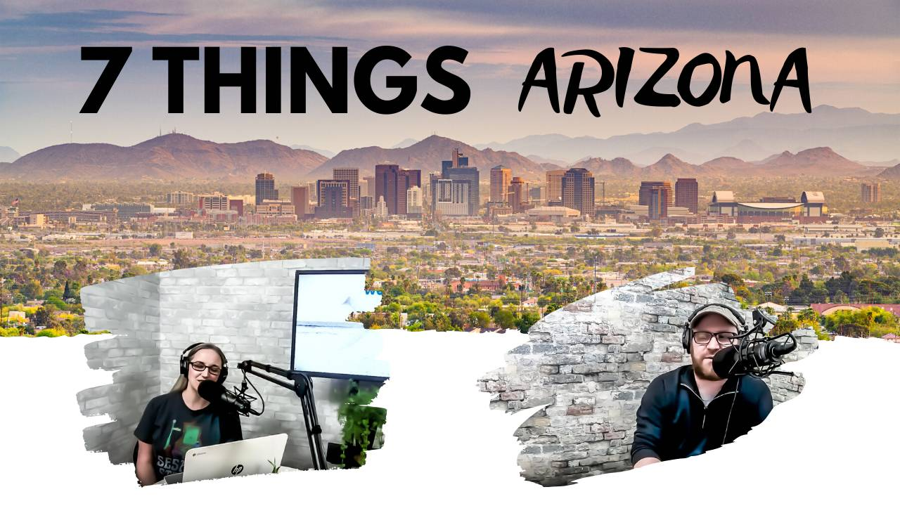 7 Things Arizona