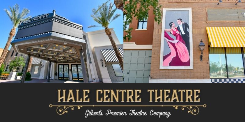 Hale Centre Theatre | Gilbert, AZ