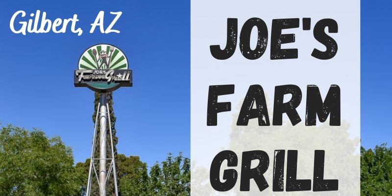 Joe's Farm Grill | Gilbert, AZ