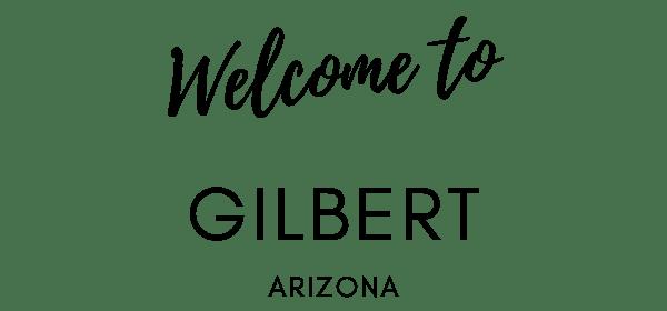 Welcome To Gilbert, AZ