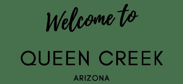 Welcome To Queen Creek, AZ