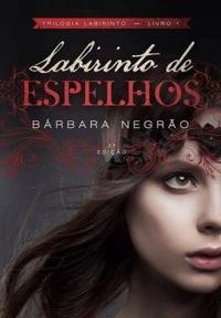 trilogialabirinto-labirintode-espelhos-livro1-nacional-imagemretiradadoskoob