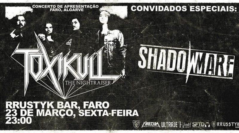 23/03/18–Apresentação CD – Toxikull, Shadowmare– Rrustyk Bar, Olhão