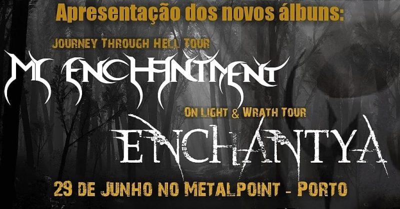 29/06/19 – My Enchantment, Enchantya – Metalpoint, Porto