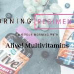 Alive! Multivitamins #OwnYourMorning