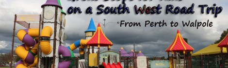 Great Stops for Kids on a South West Road Trip From Perth to Walpole, best Playgrounds in South West Western Australia