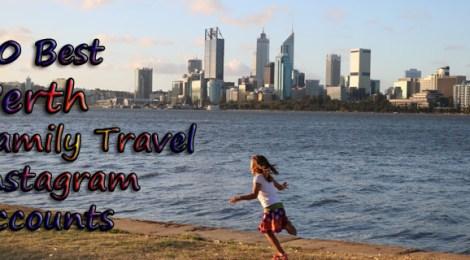 Best Perth Instagram, Best Family Travel Instagram Accounts, Perth Families, Perth Travel with Kids, Perth Kids activities