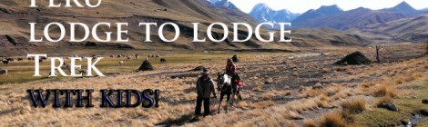 trekking with kids, peru lodge to lodge trek review, family treks in Peru, family travel in peru, Ausangate lodge to lodge trek, Peru Lodge to Lodge trek with kids