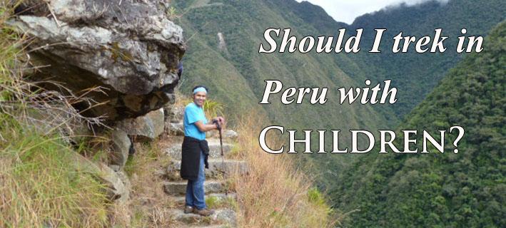 children trekking in Peru, trekking in peru with children, trek in peru with tweens, trek in peru with kids, inca trail with kids, inca trail with children, inca trail with tweens, should i trek with kids?