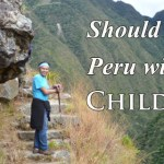 children trekking in Peru, trekking in peru with children, trek in peru with tweens, trek in peru with kids, inca trail with kids, inca trail with children, inca trail with tweens, should i trek with kids?