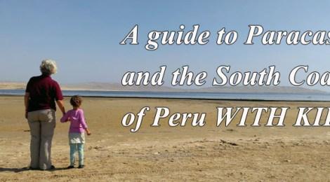A guide to Peru's South Coast with Kids