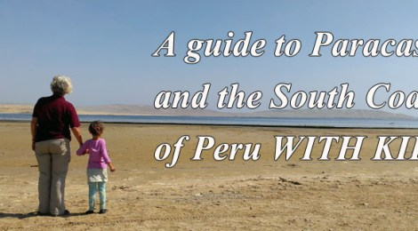 Peru's South Coast, a guide to Peru's Southern Coast, Peru's South Coast with Kids, Peru with Kids