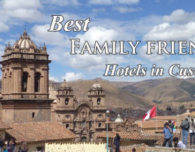 best family hotels in cusco, family hotels in cusco,