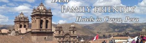 best family hotels in cusco, family hotels in cusco,