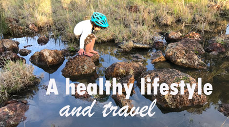 healthy lifestyle and travel, why we don't travel, balance travel and life, family travel