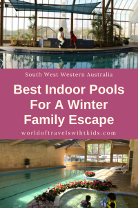 Accommodation in South West WA: Best Indoor Pools For A Winter Family Escape