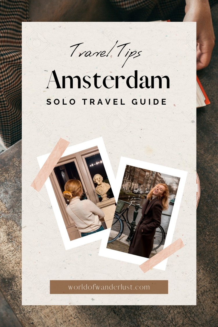 Amsterdam solo travel guide | WORLD OF WANDERLUST
