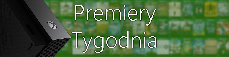 Premiery gier w tym tygodniu na Xbox One (16 – 20 września)