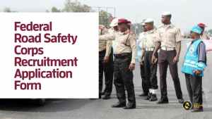Federal Road Safety Corps- FRSC recruitment application form and portal