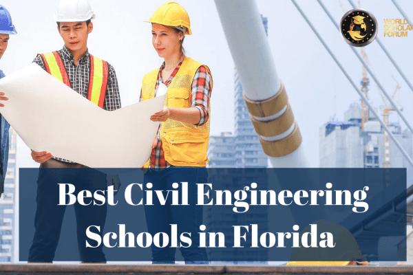 Best Civil Engineering Schools in Florida