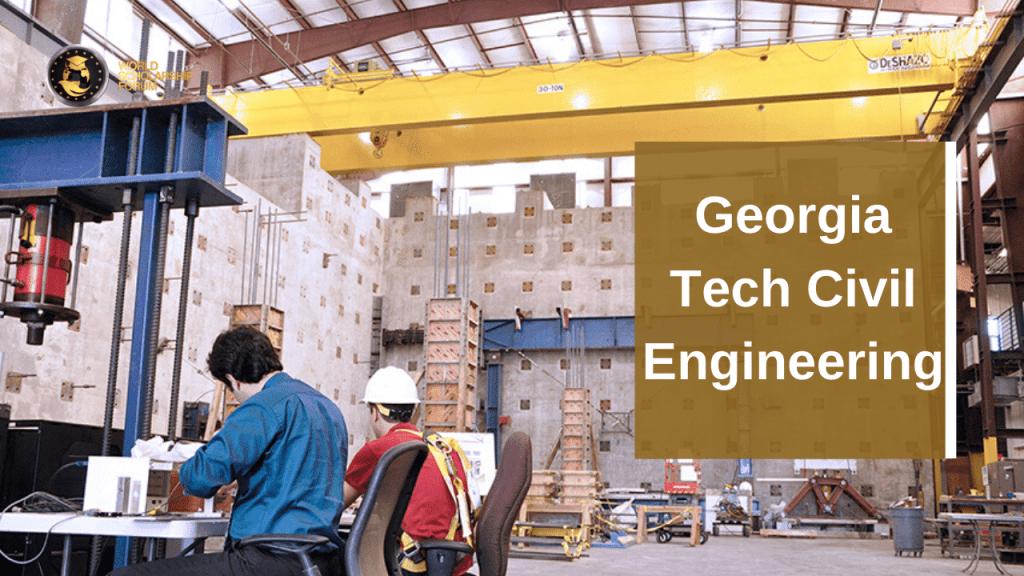 Georgia Tech Civil Engineering: programas, requisitos de admisión, costo, ayudas