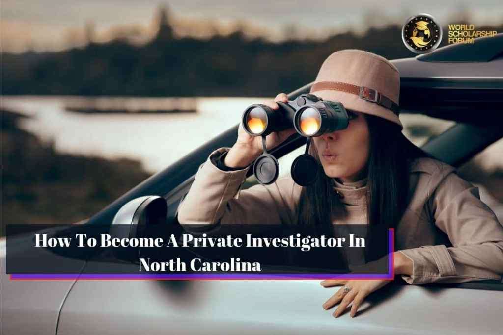 How To Become A Private Investigator In North Carolina (NC)