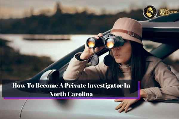 How To Become A Private Investigator In North Carolina